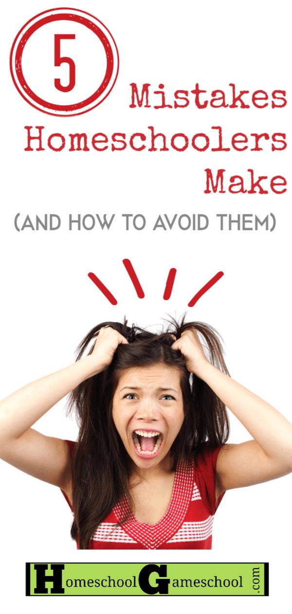 5 Mistakes Homeschoolers Make