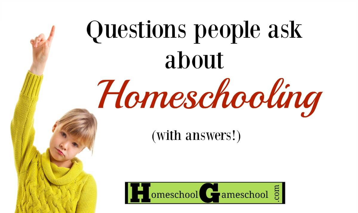 Questions people ask about homeschooling