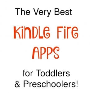 The best Kindle Fire apps for Toddlers & Preschoolers