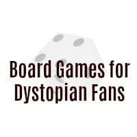 Board games for people who enjoy dystopian literature - Dystopian Games