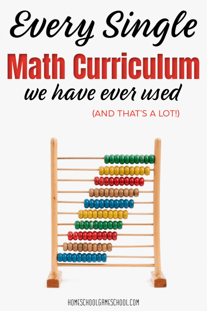Every homeschool math curriculm we have ever used