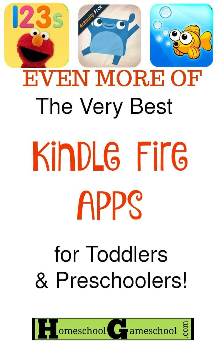 Gameschooling: Even More of the Best Kindle Fire Apps for Toddlers and Best Apps for Preschool