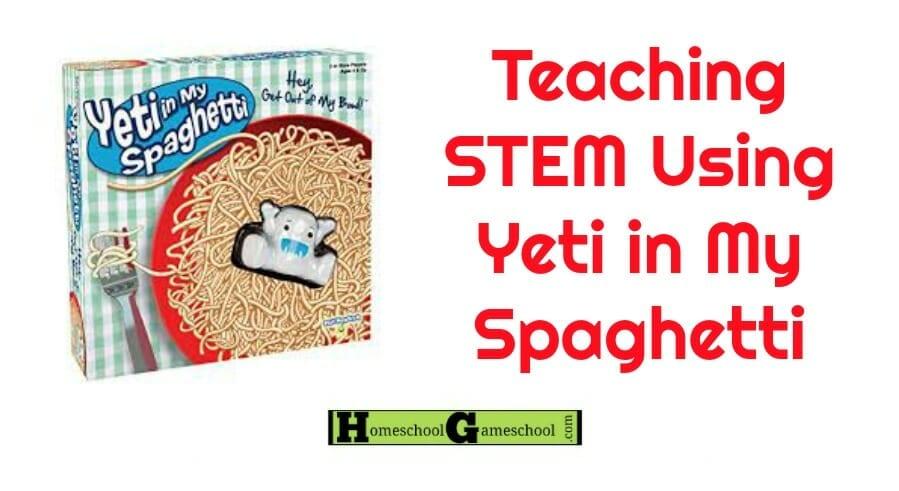 Teaching STEM with Yeti in My Spaghetti - Gameschooling & Secular Homeschooling at HomeschoolGameschool.com