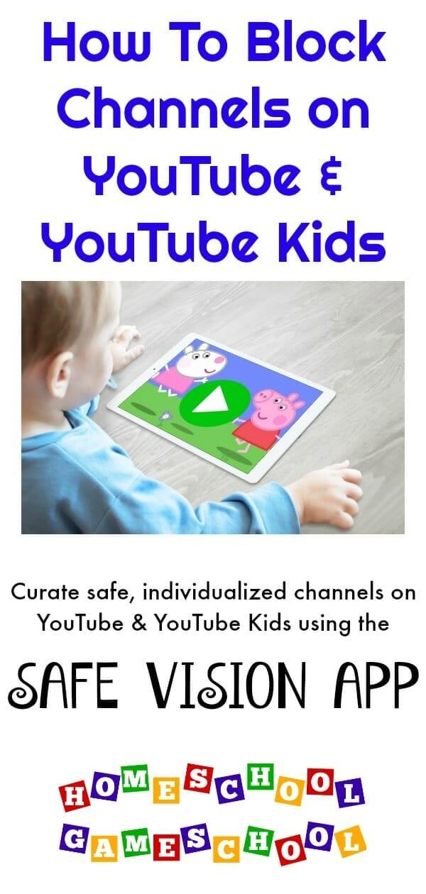 Safe Vision YouTube & YouTube Kids Monitioring App, Gameschooling & Secular Homeschooling @ HomeschoolGameschool.com