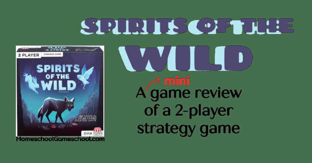 Spirits of the Wild Game Review, Gameschooling at HomeschoolGameschool.com