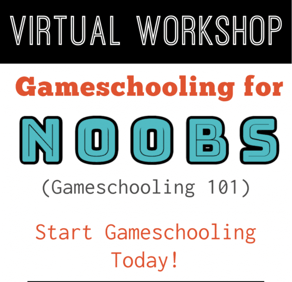 Gameschooling for Noobs (Gameschooling 101)